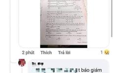 Nghi vấn thí sinh ở Quảng Bình chụp đề môn toán đưa lên mạng 'cầu cứu' giải giùm