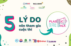 5 lý do nên tham gia cuộc thi Plastic talk – Khi nhựa lên tiếng