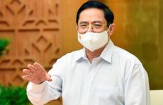 Thủ tướng: Thực hiện giải pháp hiệu quả giảm nhanh ca bệnh nặng, hạn chế tối đa ca tử vong