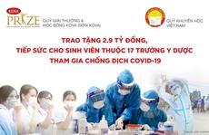 Quỹ giải thưởng KOVA và Quỹ Khuyến học Việt Nam trao tặng 2,9 tỉ đồng cho sinh viên Y dược chống dịch Covid-19
