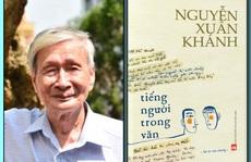 Phát hành Sách kỷ niệm 100 ngày mất nhà văn Nguyễn Xuân Khánh