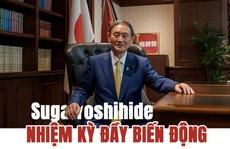 [eMagazine] Thủ tướng Suga Yoshihide: Nhiệm kỳ đầy biến động