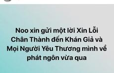 Noo Phước Thịnh xin lỗi sau phát ngôn 18+