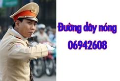Nếu bị CSGT nhũng nhiễu, hãy gọi vào số 06942608