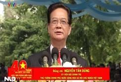 Diễn văn củaThủ tướng Nguyễn Tấn Dũng đọc tại lễ kỷ niệm 40 năm thống nhất đất nước