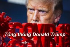 72 giờ đối đầu cùng Covid-19 của Tổng thống Donald Trump