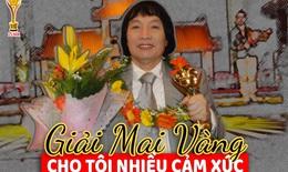 [eMagazine] NSND Minh Vương: Giải Mai Vàng cho tôi nhiều cảm xúc