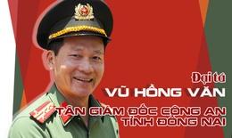 [eMagazine] Đại tá Vũ Hồng Văn - Dấu ấn 500 ngày ở Đắk Lắk