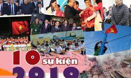 [eMagazine] 10 sự kiện NÓNG trong năm 2019