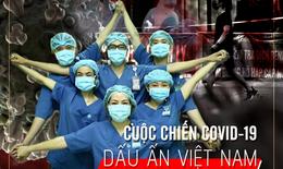 [eMagazine] Chống dịch Covid-19: Việt Nam khiến thế giới kinh ngạc!