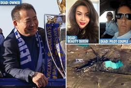 Á hậu, phi công anh hùng thiệt mạng cùng ông chủ tỉ phú Leicester