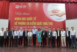 Hội thảo quốc tế về Phòng chống và Kiểm soát Ung thư tại ĐH Duy Tân