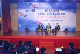 VNPT ra mắt ứng dụng OTT Karo