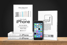 Câu chuyện iPhone: Những bí mật chưa từng tiết lộ có tính cách mạng