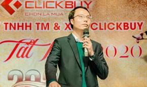 Clickbuy: CEO Trần Mạnh Tuấn dám nghĩ dám làm đầy bản lĩnh