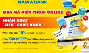 Nam A Bank chiết khấu ngay 10% khi nạp thẻ điện thoại online