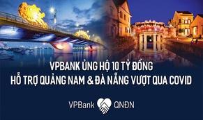 VPBank ủng hộ 10 tỉ đồng cho Đà Nẵng và Quảng Nam chống dịch Covid-19