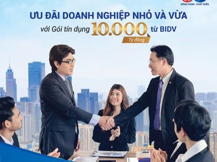 BIDV dành 10.000 tỉ đồng ưu đãi doanh nghiệp vừa và nhỏ